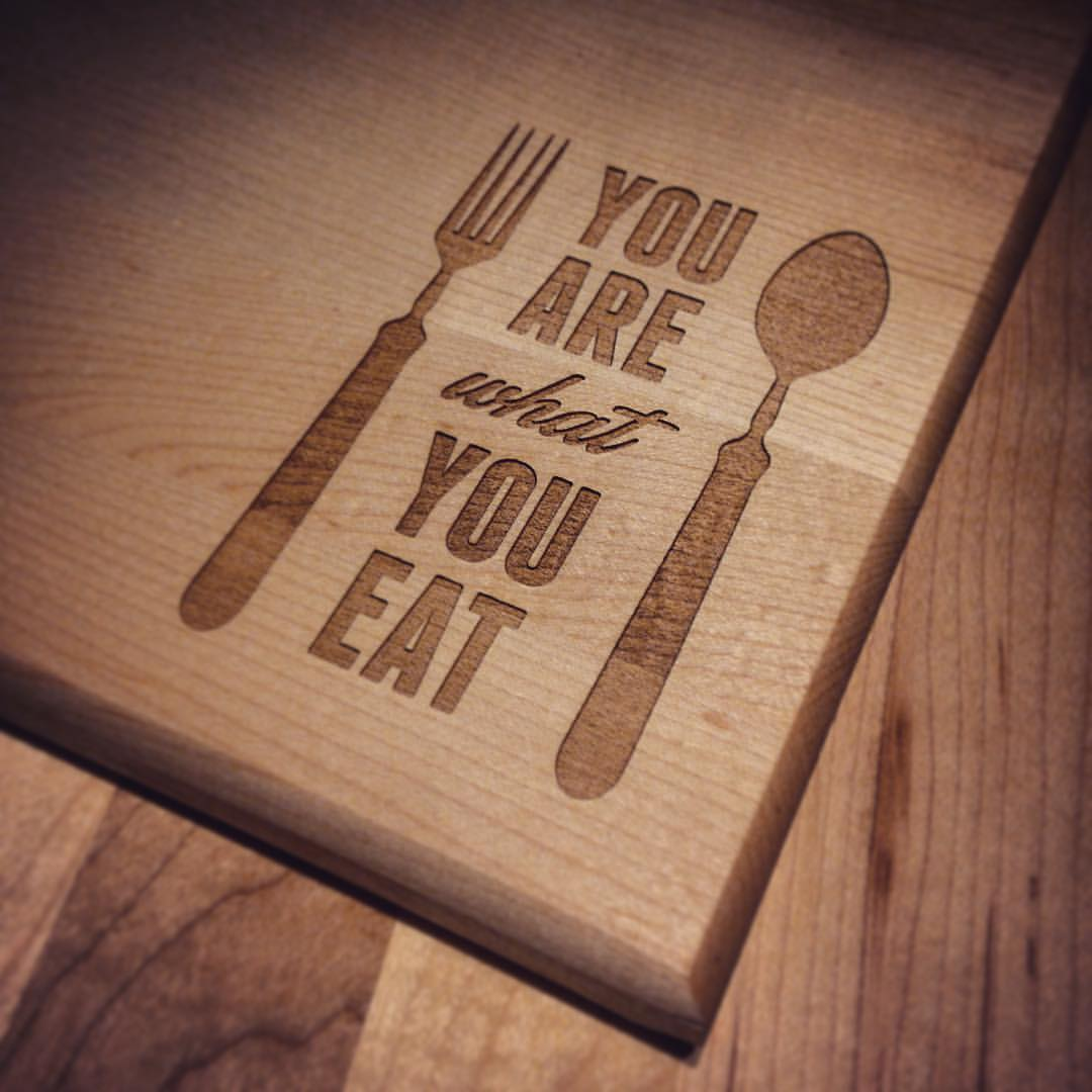 Custom Engraved Cutting Boards You Are What You Eat